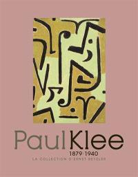 Paul Klee : chefs-d'oeuvre de la collection Beyeler : exposition, Paris, Musée de l'Orangerie, 14 avril-19 juillet 2010