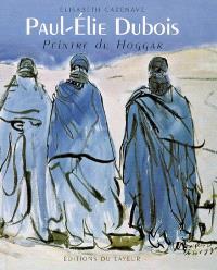 Paul-Elie Dubois, peintre du Hoggar
