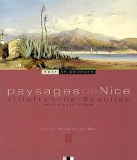Paysages de Nice, Villefranche, Beaulieu : du XVIIe au XXe siècle