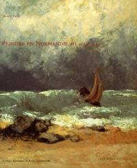 Peindre en Normandie : XIXe et XXe siècles