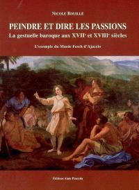 Peindre et dire les passions : la gestuelle baroque aux XVIIe et XVIIIe siècles : l'exemple du Musée Fesch d'Ajaccio