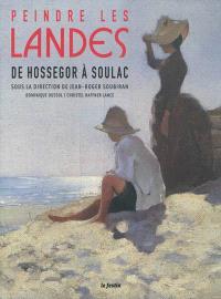 Peindre les Landes : de Hossegor à Soulac