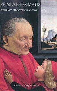 Peindre les maux : art visuel et pathologie, XIVe-XVIIe siècle