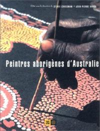 Peintres aborigènes d'Australie, le rêve de la fourmi à miel : exposition, Grande halle de La Villette, Paris, 25 nov. 1997-11 janv. 1998