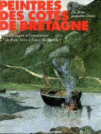 Peintres des côtes de Bretagne. Volume 4, De Quimper à Concarneau, de Pont-Aven à l'anse du Pouldu