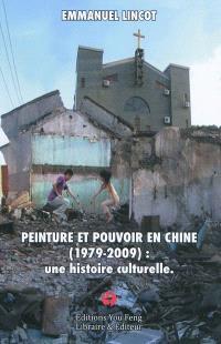 Peinture et pouvoir en Chine (1979-2009) : une histoire culturelle