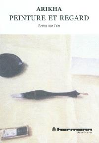 Peinture et regard : écrits sur l'art, 1965-1990