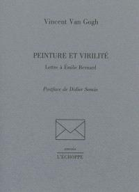 Peinture et virilité : lettre à Emile Bernard