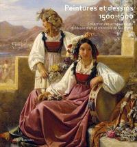 Peintures et dessins, 1500-1900 : collection des arts plastiques du Musée d'art et d'histoire de Neuchâtel