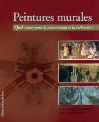 Peintures murales : quel avenir pour la conservation et la recherche ? : actes du colloque international tenu à Toul, les 3, 4 et 5 octobre 2002