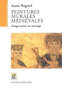 Peintures murales médiévales : images pour un message