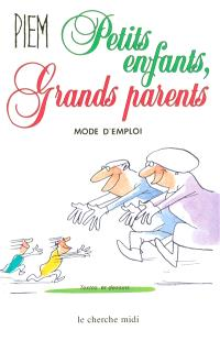 Petits-enfants, grands-parents : mode d'emploi