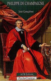 Philippe de Champaigne, le patriarche de la peinture : 1602-1674