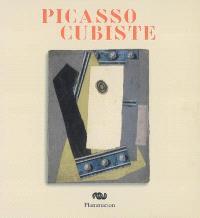 Picasso cubiste : exposition, Paris, Musée Picasso, 19 sept. 2007-7 janv. 2008