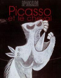 Picasso et le cheval : 1881-1973