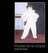 Picasso et le cirque : exposition, Barcelone, Museu Picasso, 15 nov. 2006-18 févr. 2007 ; Martigny, Fondation Pierre Gianadda, 9 mars-10 juin 2007