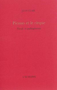 Picasso et le cirque : Parade et palingénésie