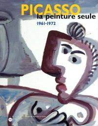 Picasso, la peinture seule, 1961-1972 : exposition, Nantes, Musée des beaux-arts, 5 oct. 2001-14 janv. 2002