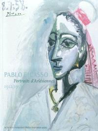 Picasso, portraits d'Arlésiennes : 1912-1958