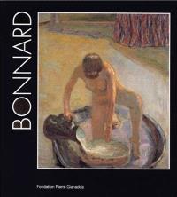 Pierre Bonnard : exposition, Martigny (Suisse), Fondation Pierre Giannada, 11 juin-14 nov. 1999