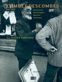 Pierre Combet-Descombes (1885-1966), la réalité sublimée : peintures, monotypes, oeuvres choisies : exposition, Villefrance-sur-Saône, Musée Paul-Dini, du 17 octobre 2004 au 30 janvier 2005