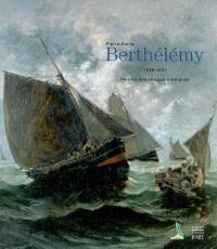 Pierre-Emile Berthélémy (1818-1894), peintre des rivages normands : catalogue de l'oeuvre, peinture, dessins, estampes