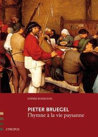 Pieter Bruegel : l'hymne à la vie paysanne