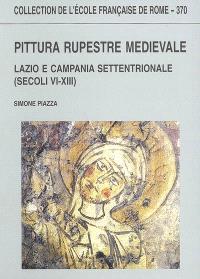 Pittura rupestre medievale : Lazio e Campania settentrionale (secoli VI-XIII)