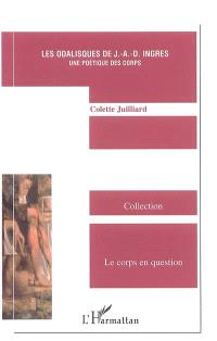 Poétique des corps, les odalisques de J.-A.-D. Ingres