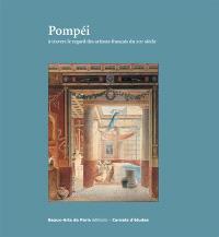 Pompéi : à travers le regard des artistes français du XIXe siècle