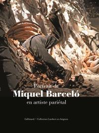 Portrait de Miquel Barcelo en artiste pariétal