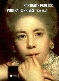 Portraits publics, portraits privés 1770-1830