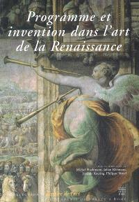 Programme et invention dans l'art de la Renaissance : colloque, Rome, Villa Médicis, 20-23 avr. 2005