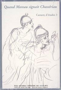 Quand Moreau signait Chassériau : exposition, Paris, Ecole nationale supérieure des beaux-arts, 18 oct.-16 déc. 2005
