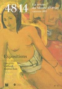 Quarante-huit-Quatorze, la revue du Musée d'Orsay. n° 17, Expositions : Gauguin, Vuillard, Abstraction
