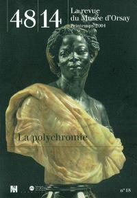 Quarante-huit-Quatorze, la revue du Musée d'Orsay. n° 18, La polychromie