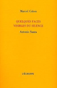Quelques faces visibles du silence : Antonio Saura