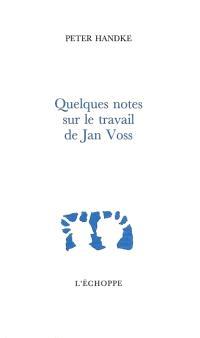 Quelques notes sur le travail de Jan Voss