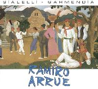Ramiro Arrue : le regard et le travail = Ramiro Arrue : la mirada y el trabajo