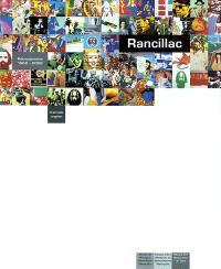 Rancillac, rétrospective 1962-2002 : exposition, Musée de l'hospice Saint-Roch d'Issoudun, 28 mars-9 juin 2003 ; Musée d'art moderne de Saint-Etienne métropole, 27 juin-29 sept. 2003 ; Musée des beaux-arts de Dole, 10 oct.-21 déc. 2003