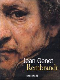 Rembrandt : ce qui est resté d'un Rembrandt... le secret de Rembrandt. Suivi de Ce qui est resté d'un Rembranndt déchiré en petits carrés bien réguliers, et foutu aux chiottes