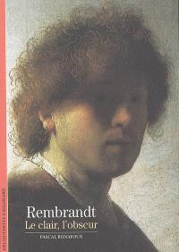 Rembrandt : le clair, l'obscur