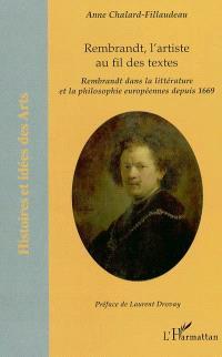 Rembrandt, l'artiste au fil des textes : Rembrandt dans la littérature et la philosophie européennes depuis 1669