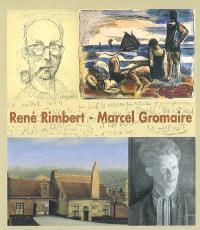 René Rimbert, Marcel Gromaire : un dialogue, 22 juin-29 octobre 2007, Musée international d'art naïf Anatole Jakovsky