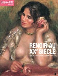 Renoir au XXe siècle : Galeries nationales du Grand Palais