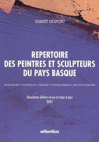 Répertoire des peintres et sculpteurs du Pays basque : dessinateurs, illustrateurs, graveurs, peintres verriers, architectes peintres