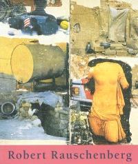 Robert Rauschenberg : exposition, Paris, Fondation Dina Vierny-Musée Maillol, 6 juin-14 oct. 2002