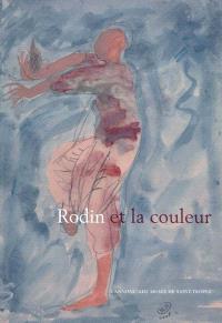 Rodin et la couleur : L'Annonciade, musée de Saint-Tropez, 27 mars-21 juin 2010