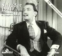 Salvador Dali : radioscopie de Jacques Chancel