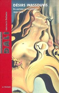 Salvador Dali, désirs inassouvis : du purisme au surréalisme, 1925-1935